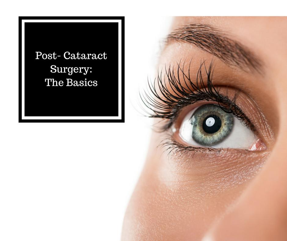Post- Cataract Surgery: the Basics